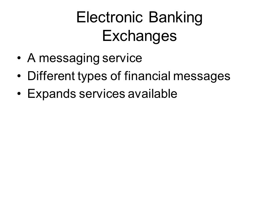 Electronic Banking Exchanges