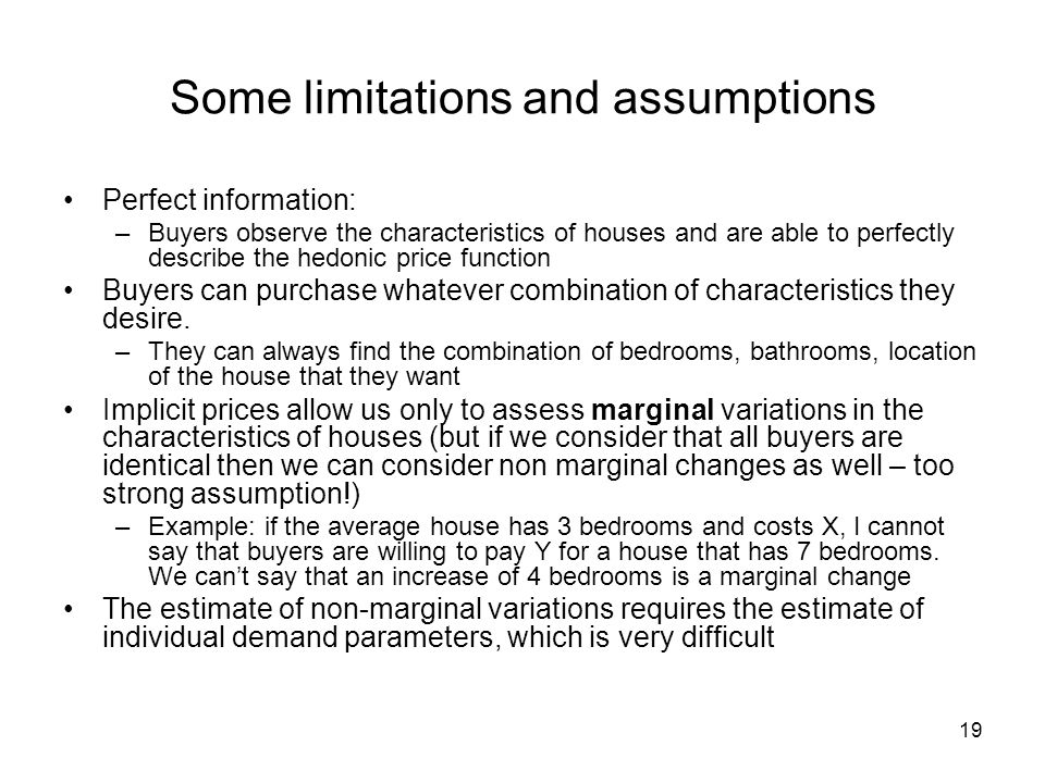 Some limitations and assumptions