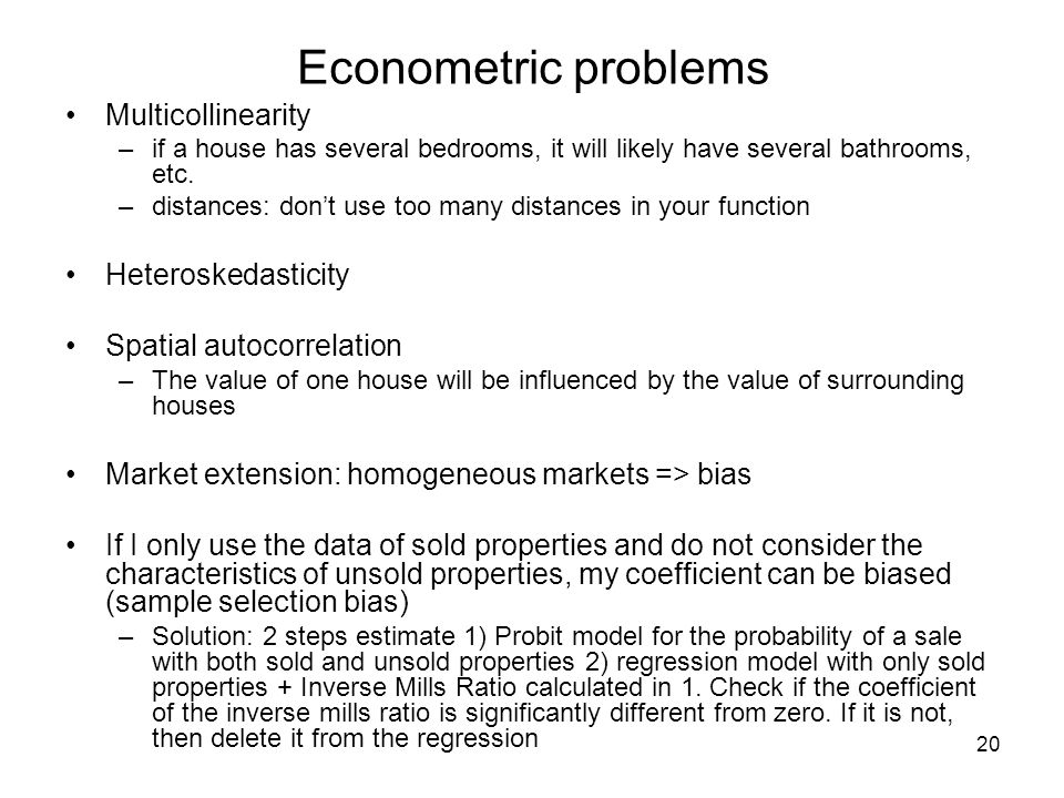 Econometric problems Multicollinearity Heteroskedasticity