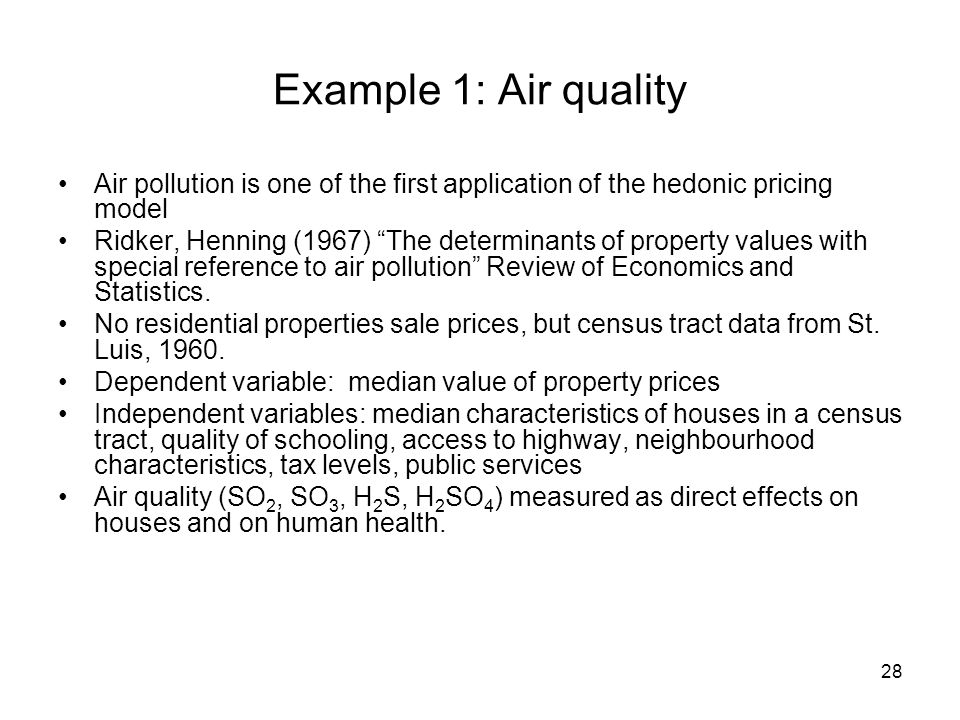 Example 1: Air qualityAir pollution is one of the first application of the hedonic pricing model.