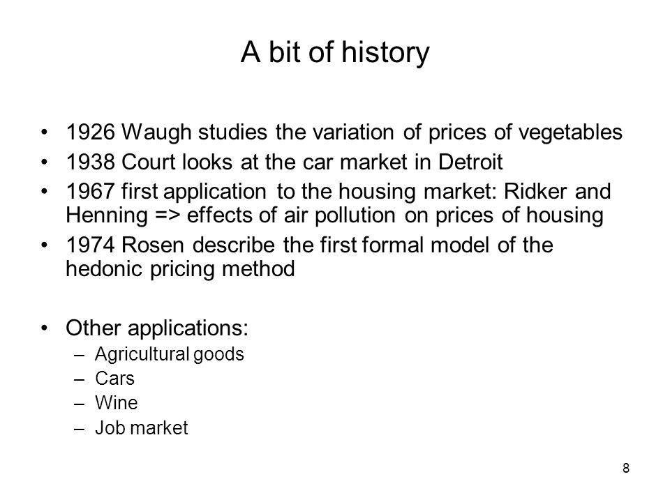 A bit of history 1926 Waugh studies the variation of prices of vegetables. 1938 Court looks at the car market in Detroit.