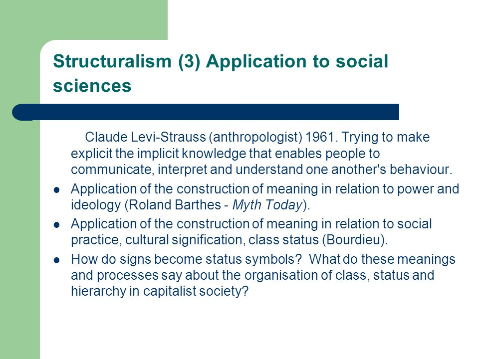 Structuralism (3) Application to social sciences
