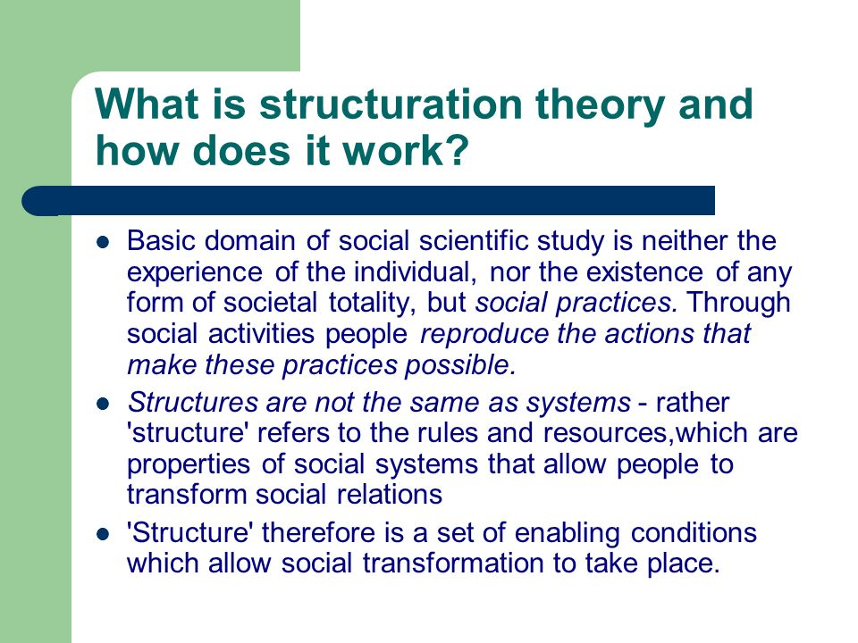 What is structuration theory and how does it work