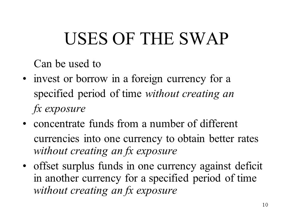 USES OF THE SWAP Can be used to