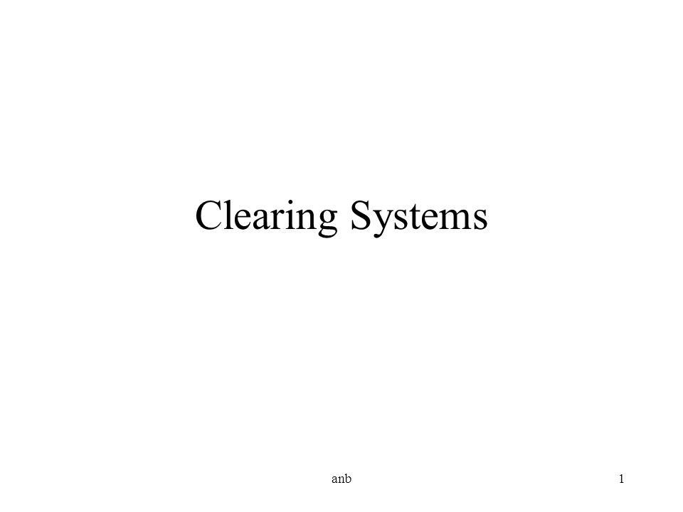 Clearing Systems anb