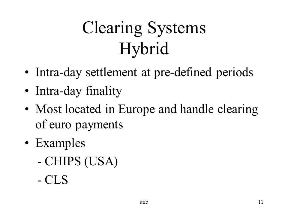 Clearing Systems Hybrid