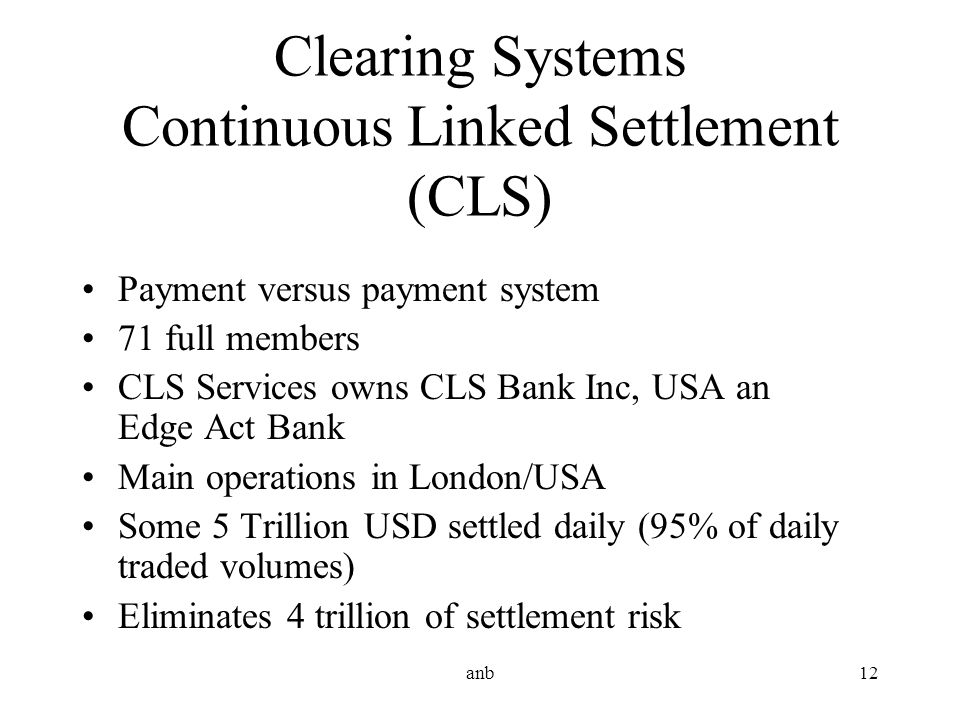 Clearing Systems Continuous Linked Settlement (CLS)