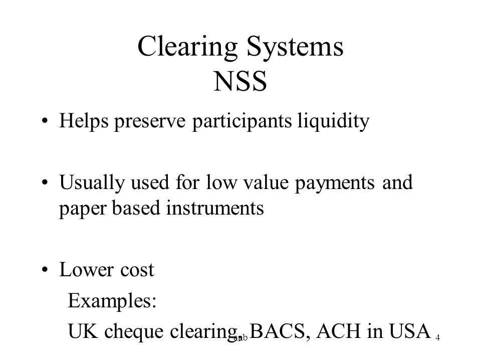 Clearing Systems NSS Helps preserve participants liquidity