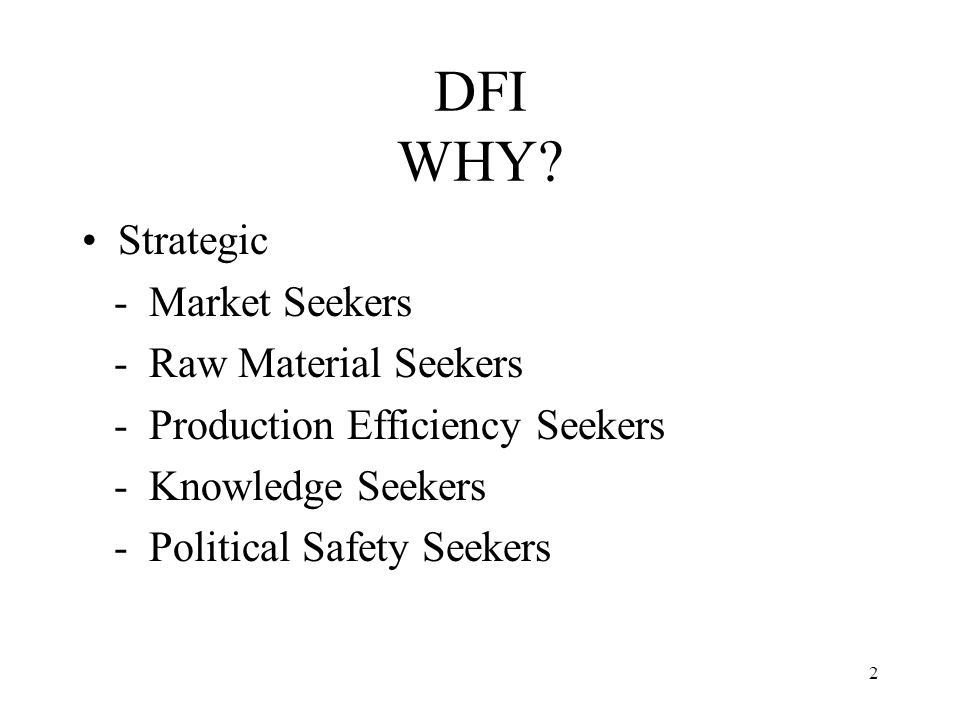 DFI WHY Strategic - Market Seekers - Raw Material Seekers