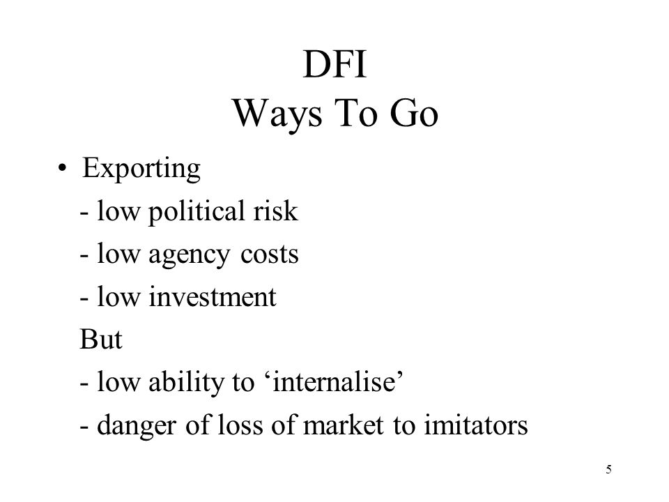 DFI Ways To Go Exporting - low political risk - low agency costs