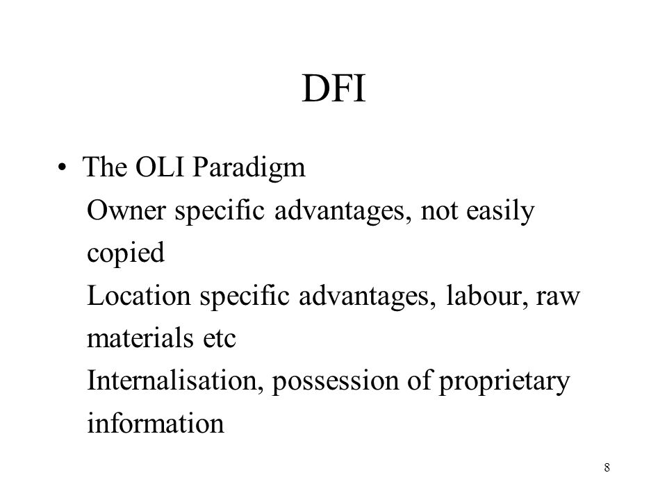 DFI The OLI Paradigm Owner specific advantages, not easily copied