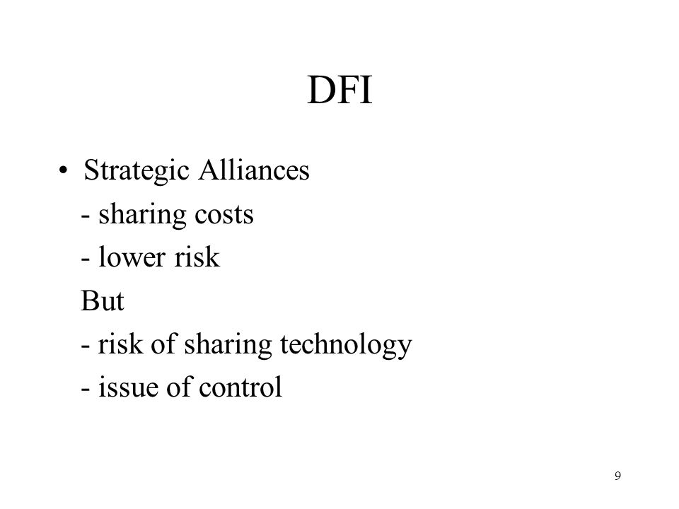 DFI Strategic Alliances - sharing costs - lower risk But