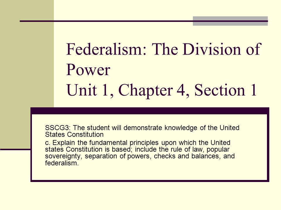 Federalism: The Division of Power Unit 1, Chapter 4, Section 1 - ppt ...