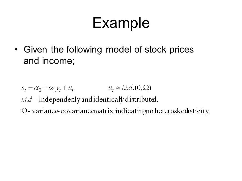 Example Given the following model of stock prices and income;
