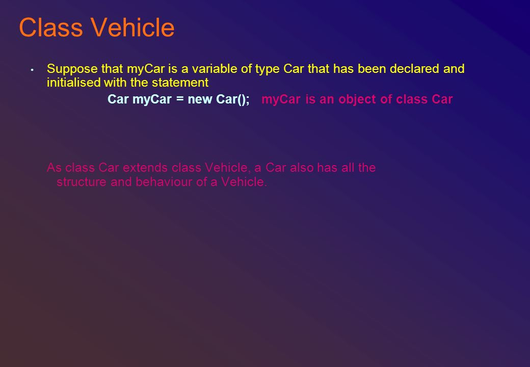 Class Vehicle Suppose that myCar is a variable of type Car that has been declared and initialised with the statement.