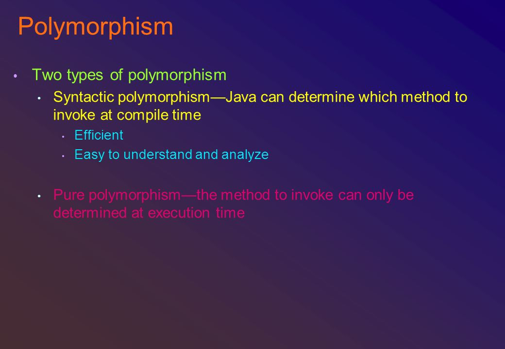 Polymorphism Two types of polymorphism