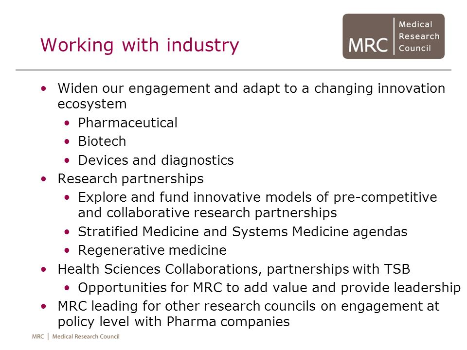 Working with industry Widen our engagement and adapt to a changing innovation ecosystem. Pharmaceutical.