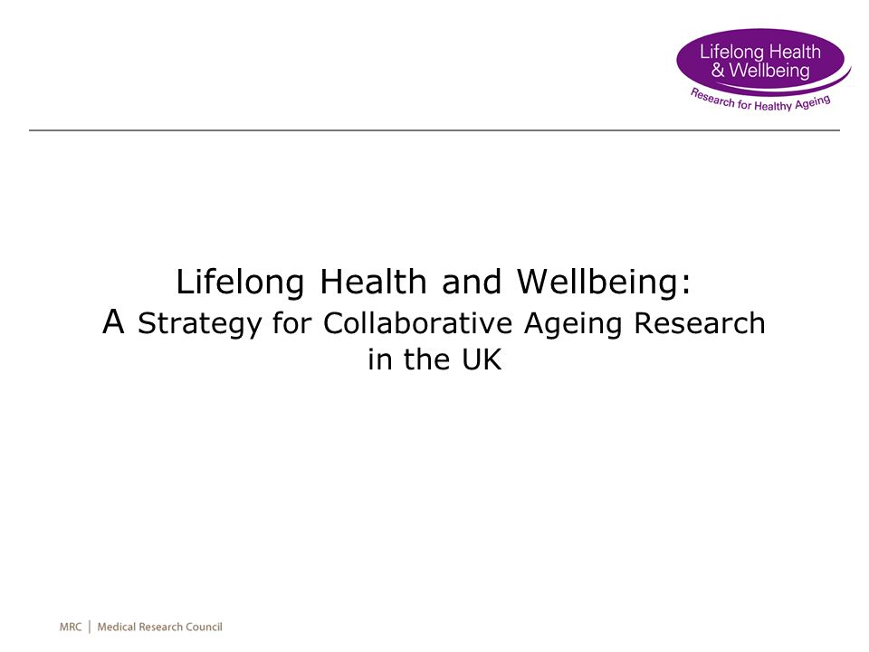 Lifelong Health and Wellbeing: A Strategy for Collaborative Ageing Research in the UK