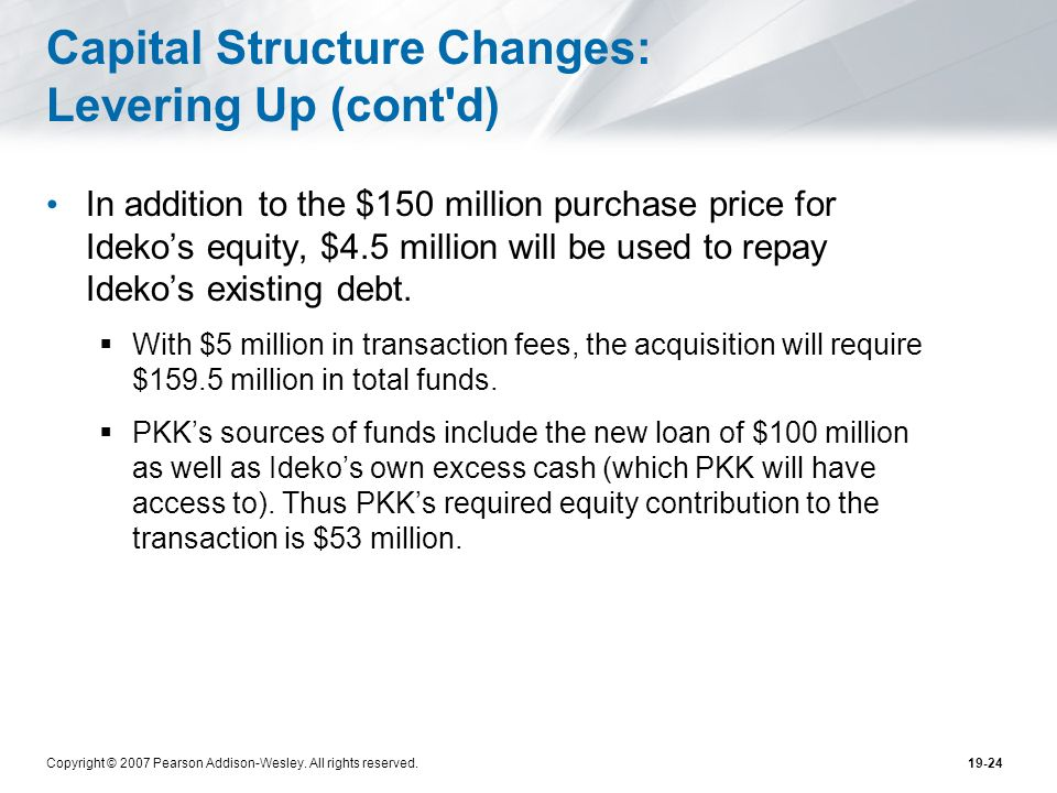 Capital Structure Changes: Levering Up (cont d)
