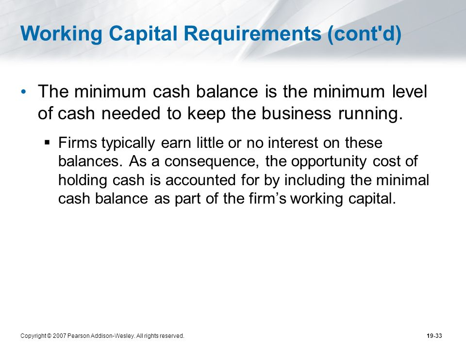 Working Capital Requirements (cont d)