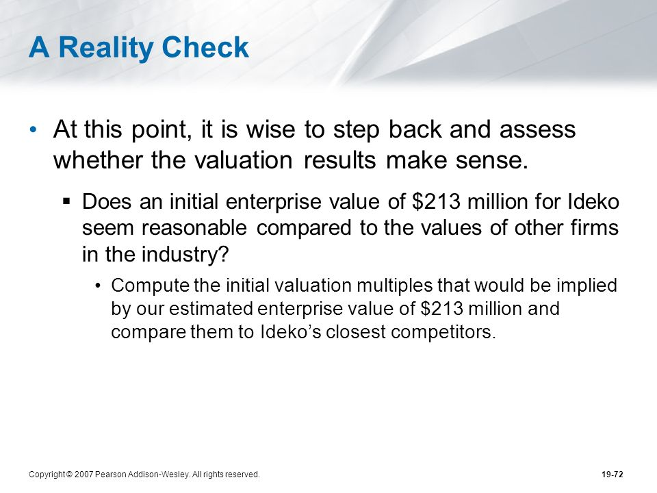 A Reality Check At this point, it is wise to step back and assess whether the valuation results make sense.