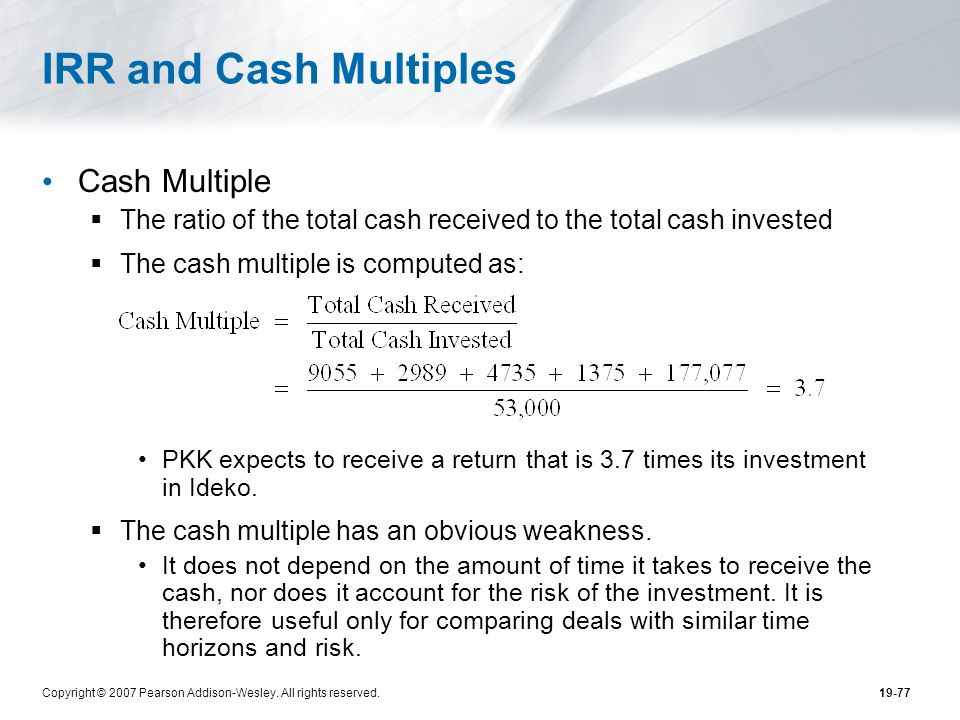 IRR and Cash Multiples Cash Multiple