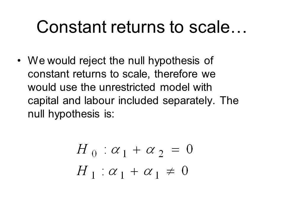 Constant returns to scale…