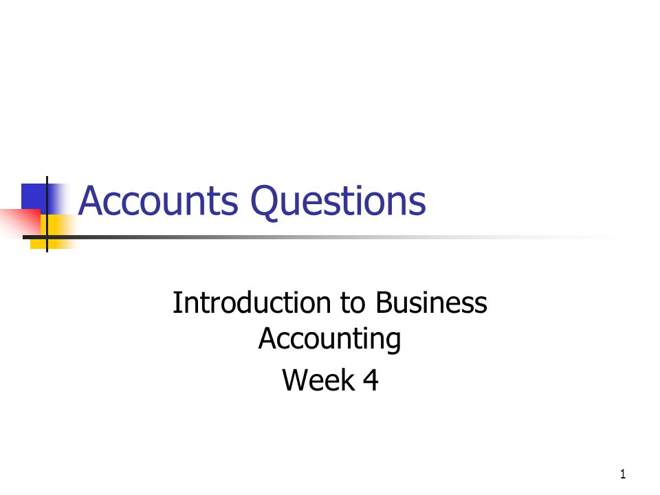 Introduction to Business Accounting Week 4