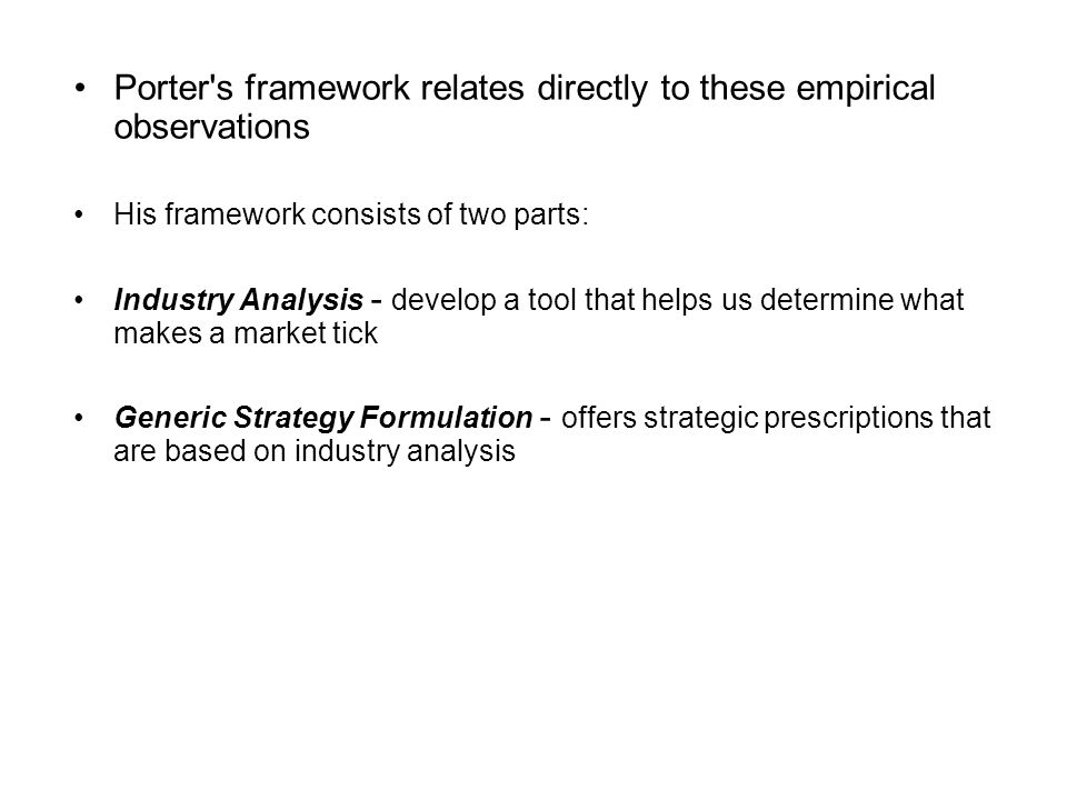 Porter s framework relates directly to these empirical observations