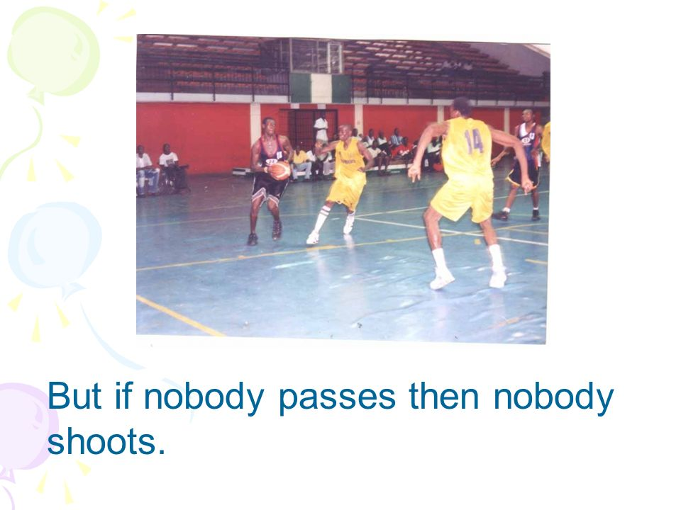 But if nobody passes then nobody shoots.