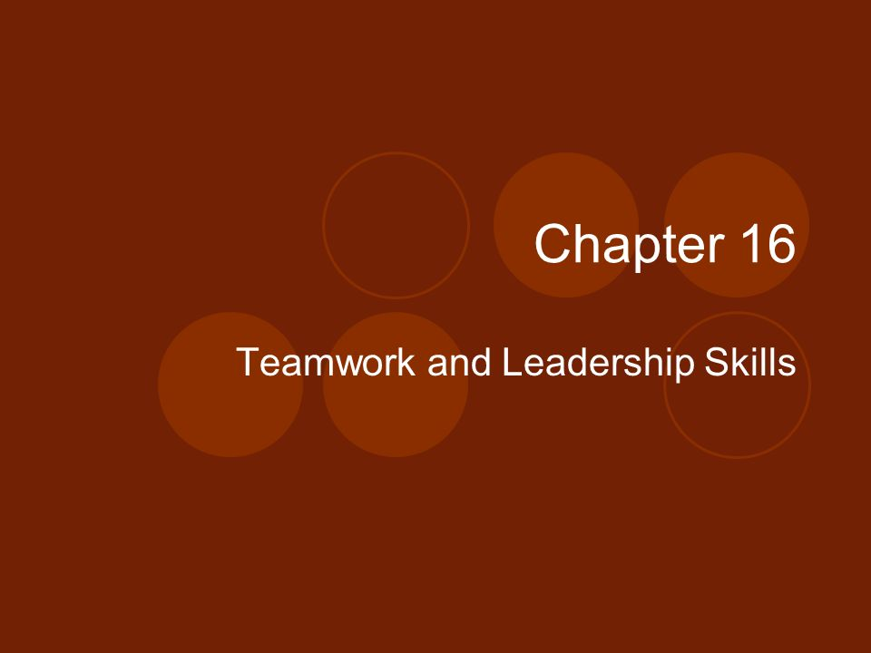 Teamwork and Leadership Skills
