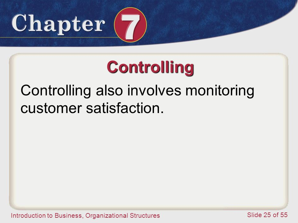 Controlling Controlling also involves monitoring customer satisfaction.