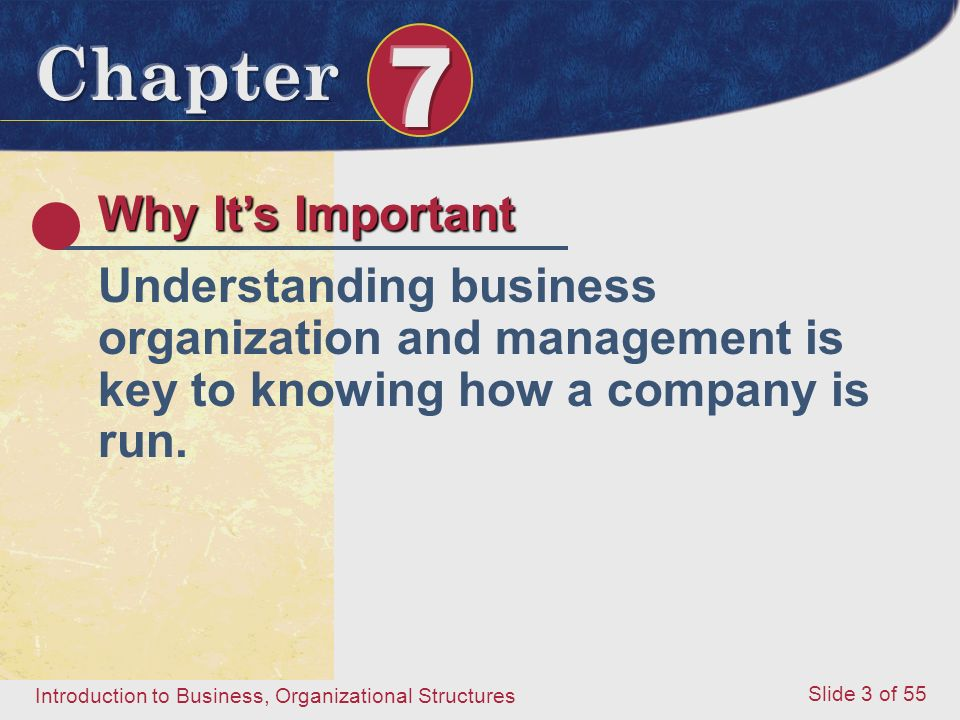 Why It's Important Understanding business organization and management is key to knowing how a company is run.