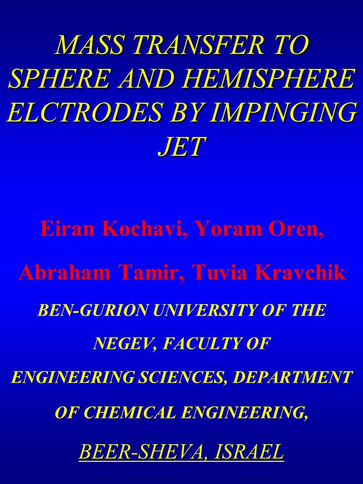 MASS TRANSFER TO SPHERE AND HEMISPHERE ELCTRODES BY IMPINGING JET