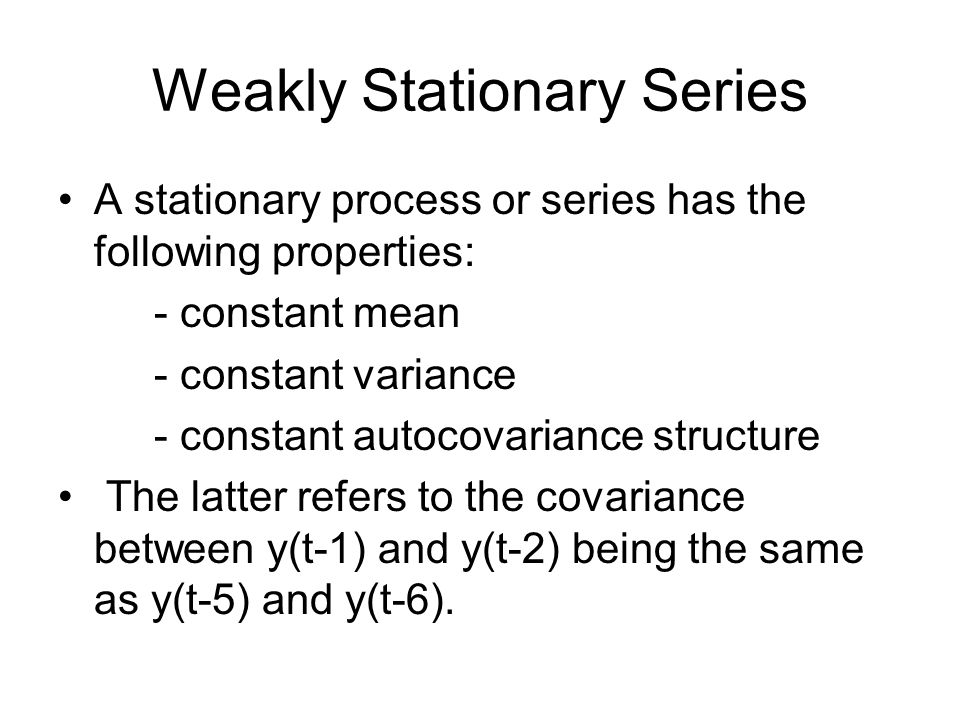 Weakly Stationary Series