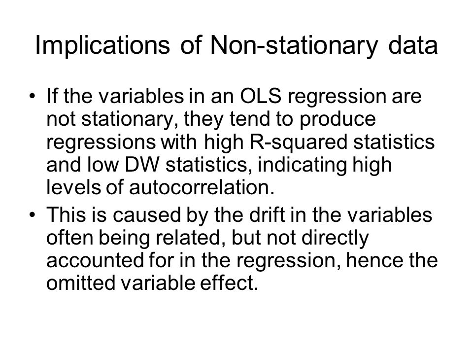 Implications of Non-stationary data