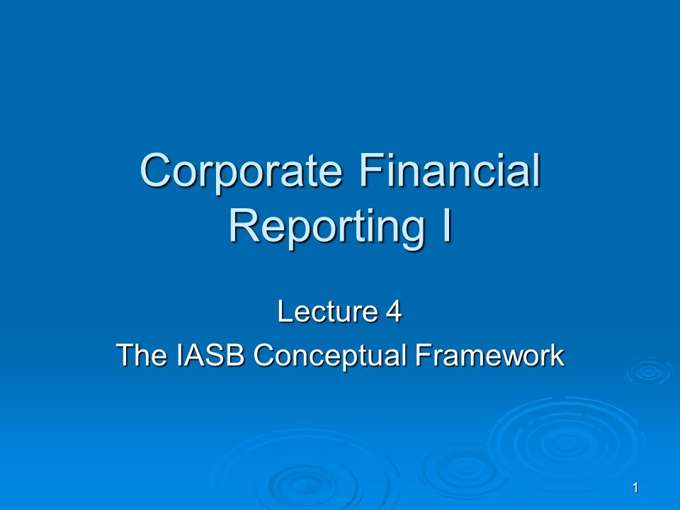 Corporate Financial Reporting I