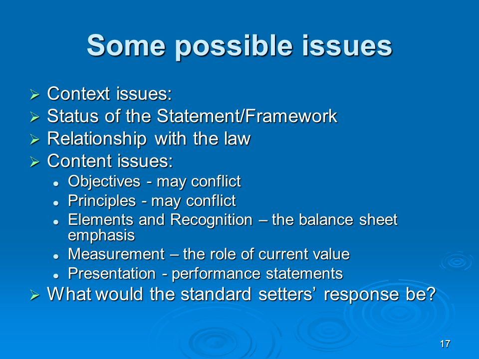 Some possible issues Context issues: Status of the Statement/Framework