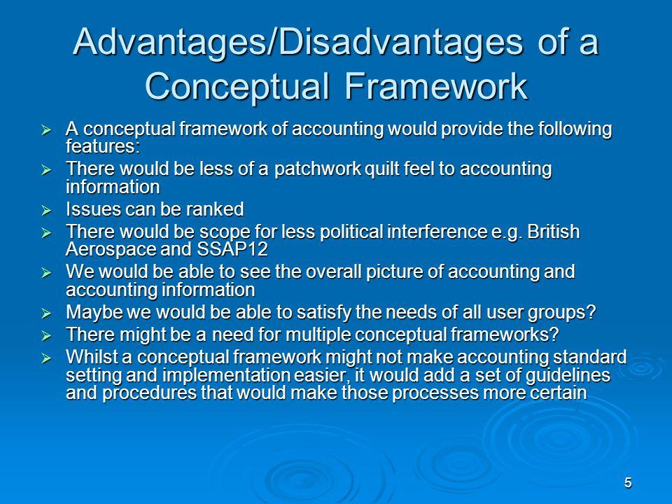 Advantages/Disadvantages of a Conceptual Framework