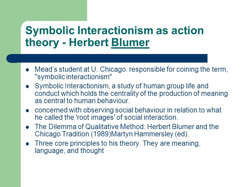 Symbolic Interactionism as action theory - Herbert Blumer