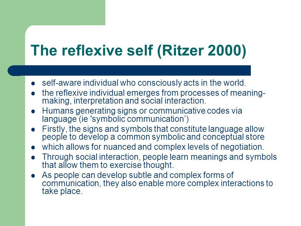 The reflexive self (Ritzer 2000)