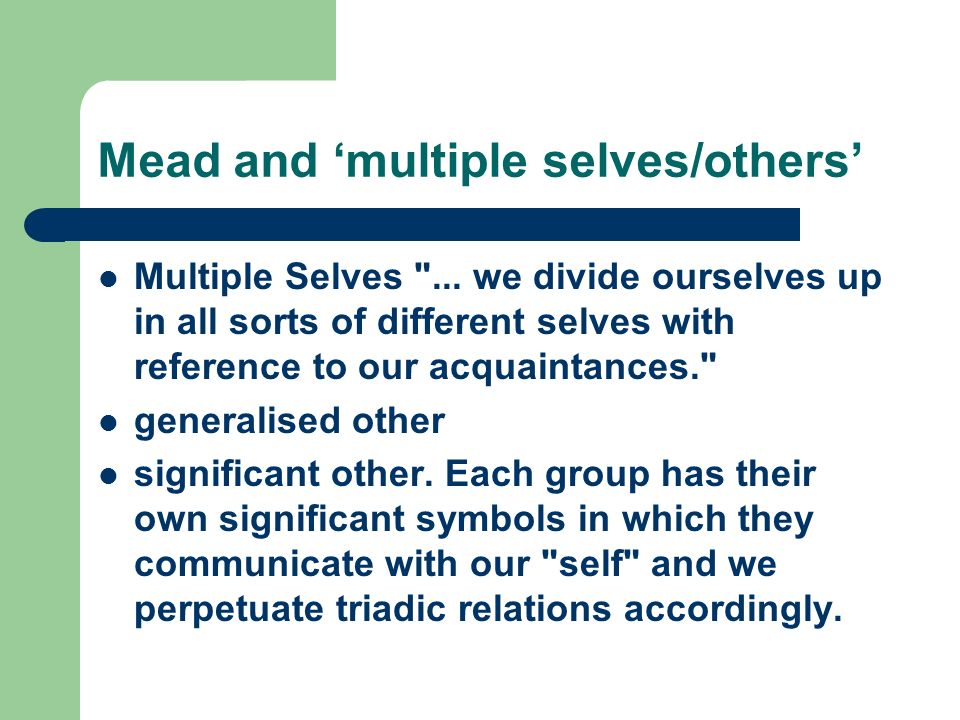 Mead and 'multiple selves/others'