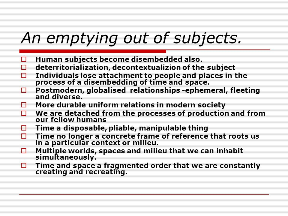 An emptying out of subjects.