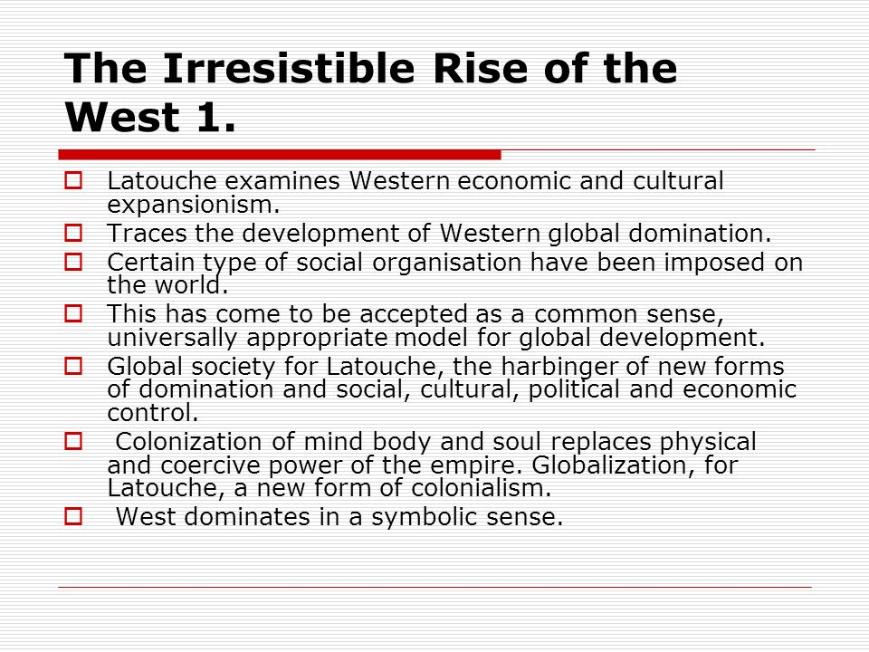 The Irresistible Rise of the West 1.