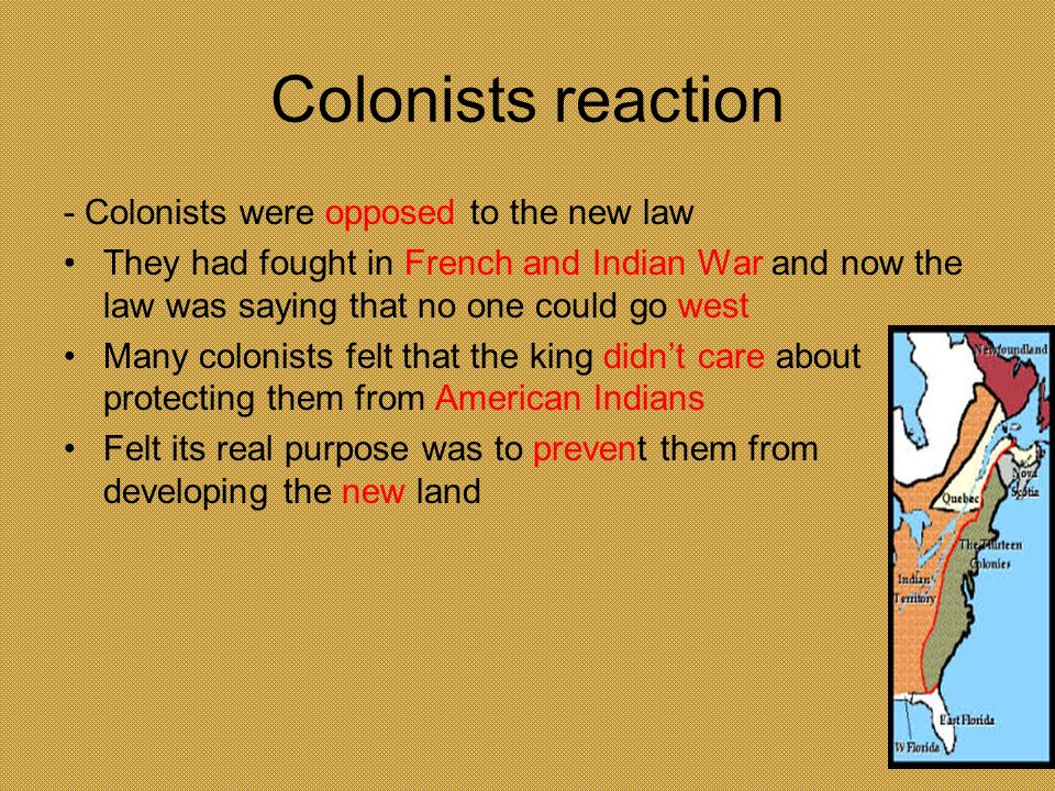 Colonists reaction - Colonists were opposed to the new law