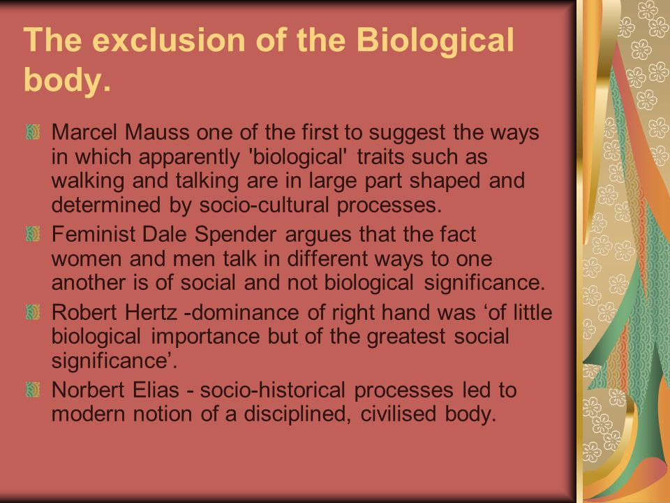 The exclusion of the Biological body.