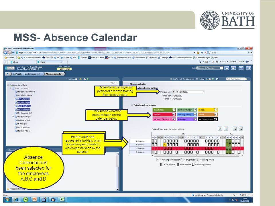 MSS- Absence Calendar Calendar is displaying a period of a month starting from today's date. This shows what the colours mean on the calendar below.