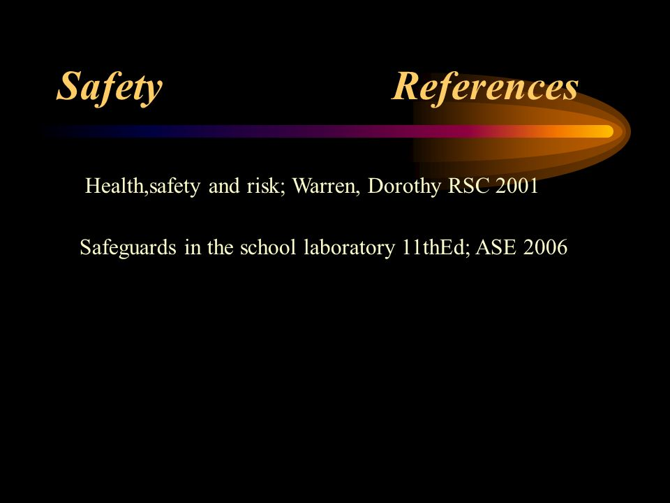 Safety References Health,safety and risk; Warren, Dorothy RSC 2001