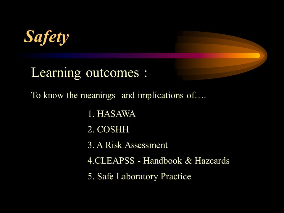 Safety Learning outcomes : To know the meanings and implications of….