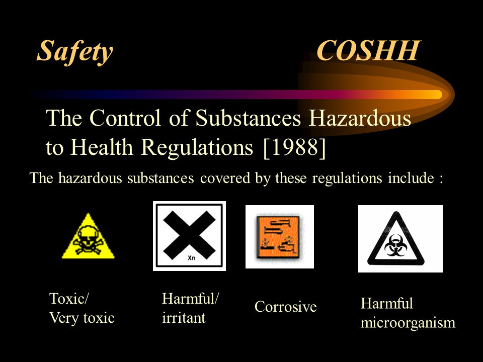 Safety COSHH The Control of Substances Hazardous
